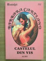 Anticariat: Barbara Cartland - Castelul din vis