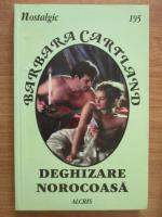 Barbara Cartland - Deghizare norocoasa