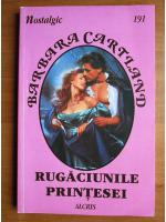 Anticariat: Barbara Cartland - Rugaciunile printesei
