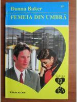 Anticariat: Donna Baker - Femeia din umbra