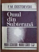 Dostoievski - Omul din subterana