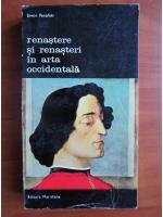 Anticariat: Erwin Panofski - Renastere si renasteri in arta occidentala