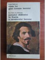 Anticariat: Filippo Baldinucci - Viata lui Gian Lorenzo Bernini / Paul Freat de Chantelou - Jurnalul calatoriei in Franta a cavalerului Bernini