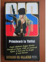 Anticariat: Gerard de Villiers - Primavara la Tbilisi