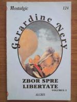 Anticariat: Gerardine Nery - Zbor spre libertate ( vol 1)