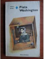 Henry James - Piata Washington