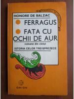 Anticariat: Honore de Balzac - Ferragus. Fata cu ochii de aur