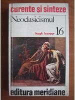 Hugh Honour - Neoclasicismul