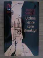 Anticariat: Hunert Selby Jr. - Ultima iesire spre Brooklyn