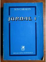 Anticariat: Ion Caraion - Jurnal (volumul 1)