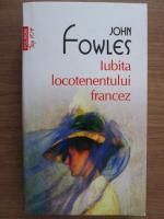 Anticariat: John Fowles - Iubita locotenentului francez (Top 10+)