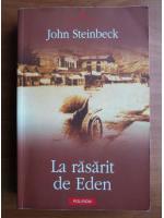 Anticariat: John Steinbeck - La rasarit de Eden