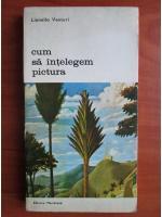 Anticariat: Lionello Venturi - Cum sa intelegem pictura