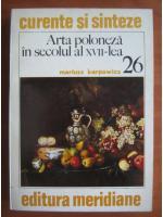 Anticariat: Mariusz Karpowicz - Arta poloneza in secolul al XVII-lea