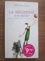 Marjorie Hillis - La shopping si nu regret
