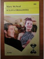 Anticariat: Mary McNeal - Sclava dragostei