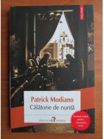 Anticariat: Patrick Modiano - Calatorie de nunta