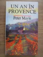 Anticariat: Peter Mayle - Un an in Provence