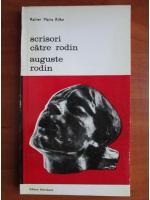 Anticariat: Rainer Maria Rilke - Scrisori catre Rodin. Auguste Rodin