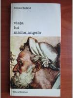Anticariat: Romain Rolland - Viata lui Michelangelo