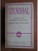 Anticariat: Stendhal - Viata lui Henry Brulard. Amintiri egotiste