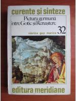 Anticariat: Viorica Guy Marica - Pictura germana intre gotic si renastere