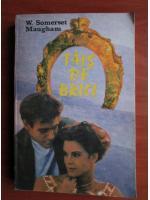 Anticariat: W. Somerset Maugham - Tais de brici