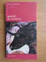 Anticariat: Andre Leroi Gourhan - Gestul si cuvantul, volumul 2. Memoria si ritmurile