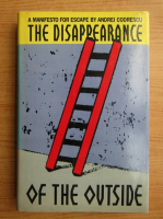 Anticariat: Andrei Codrescu - The disappearance of the outside