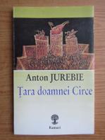 Anticariat: Anton Jurebie - Tara doamnei Circe