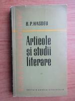Anticariat: Bogdan Petriceicu Hasdeu - Articole si studii literare