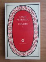 Anticariat: Camil Petrescu - Teatru (volumul 1)