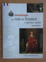 Claude Wenzler - Genealogie des rois de France et epouses royales