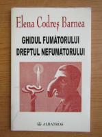Anticariat: Elena Codres Barnea - Ghidul fumatorului. Dreptul nefumatorului