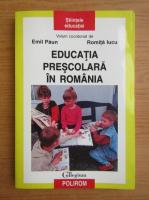 Anticariat: Emil Paun - Educatia prescolara in Romania