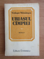 Anticariat: Ernesto Mihailescu - Uriasul campiei