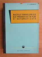 Anticariat: F. S. Demianiuk - Bazele tehnologiei ale productiei in flux si automatizate