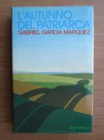 Gabriel Garcia Marquez - L'autunno del patriarca