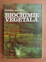 Anticariat: Gavril Neamtu - Biochimie vegetala