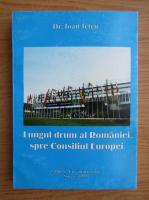 Ioan Ietcu - Lungul drum al Romaniei spre Consiliul Europei