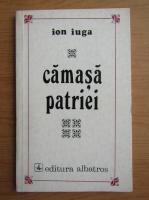 Anticariat: Ion Iuga - Camasa patriei