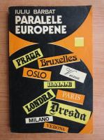 Anticariat: Iuliu Barbat - Paralele Europene