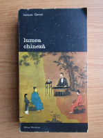 Jacques Gernet - Lumea chineza (volumul 1)