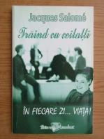 Jacques Salome - Traind cu ceilalti