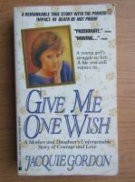 Anticariat: Jacquie Gordon - Give me one wish
