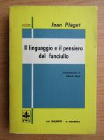 Anticariat: Jean Piaget - Il linguaggio e il pensiero del fanciullo