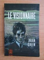 Anticariat: Julien Green - Le visionnaire
