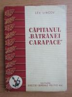 Anticariat: Lev Lincov - Capitanul batranei carapace