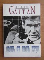 Anticariat: Liviu Gaitan - Omul cu doua fete