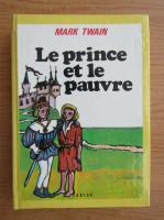 Mark Twain - Le prince et le pauvre